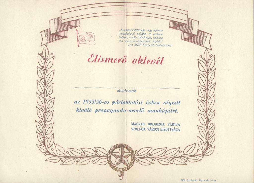 Az MDP SZolnok városi Bizottságának Elismerő oklevele az 1955/56-os évben végzett kiváló propaganda-nevelő munkáért