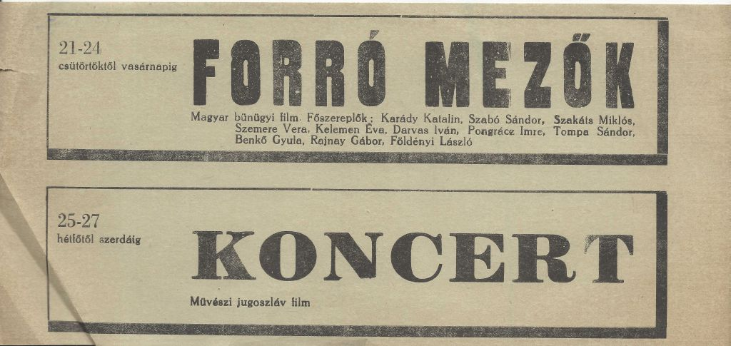 Moziplakát (részlet) Forró mezők, magyar bűnügyi film és a Koncert, művészi jugoszláv film