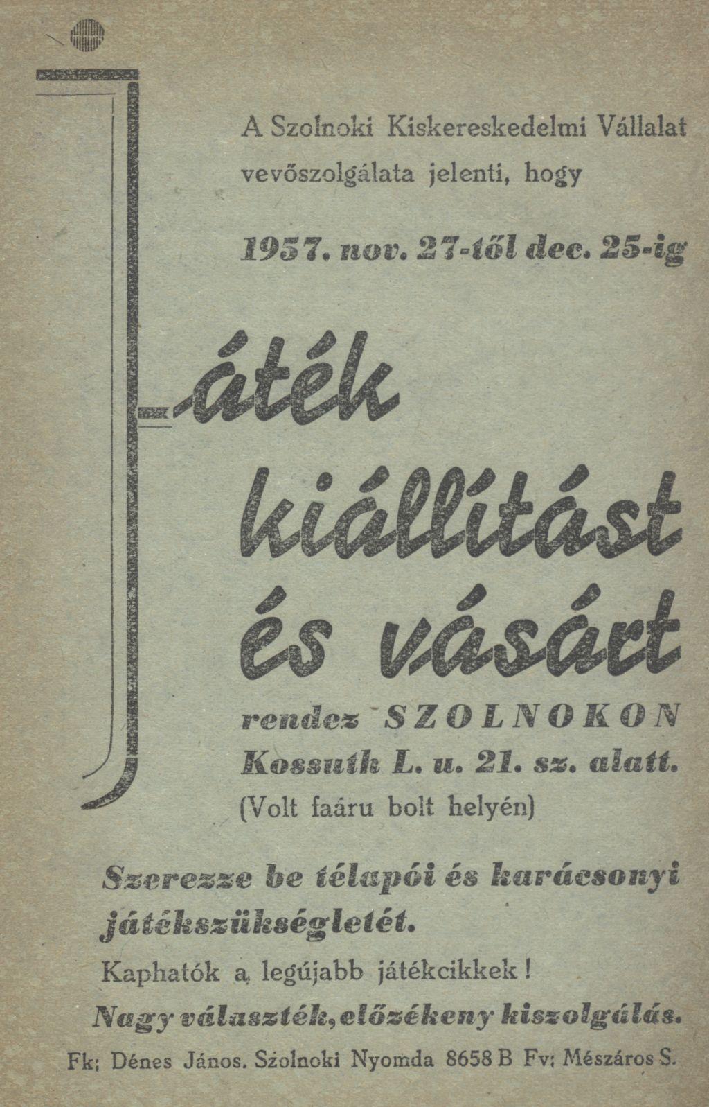 1957. november 27-től december 25-ig Játék kiállítás- és vásár Szolnokon
