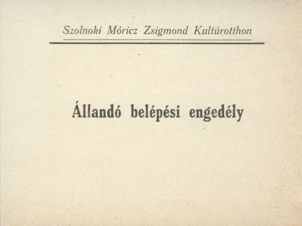 A szolnoki Móricz Zsigmond Kultúrotthon Állandó belépési engedélye