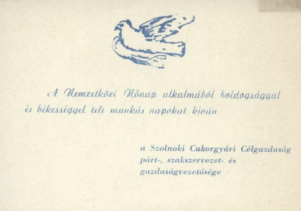 A szolnoki Cukorgyári Célgazdaság párt-, szakszervezet- és gazdaságvezetőségének Nőnapi köszöntő kártyája