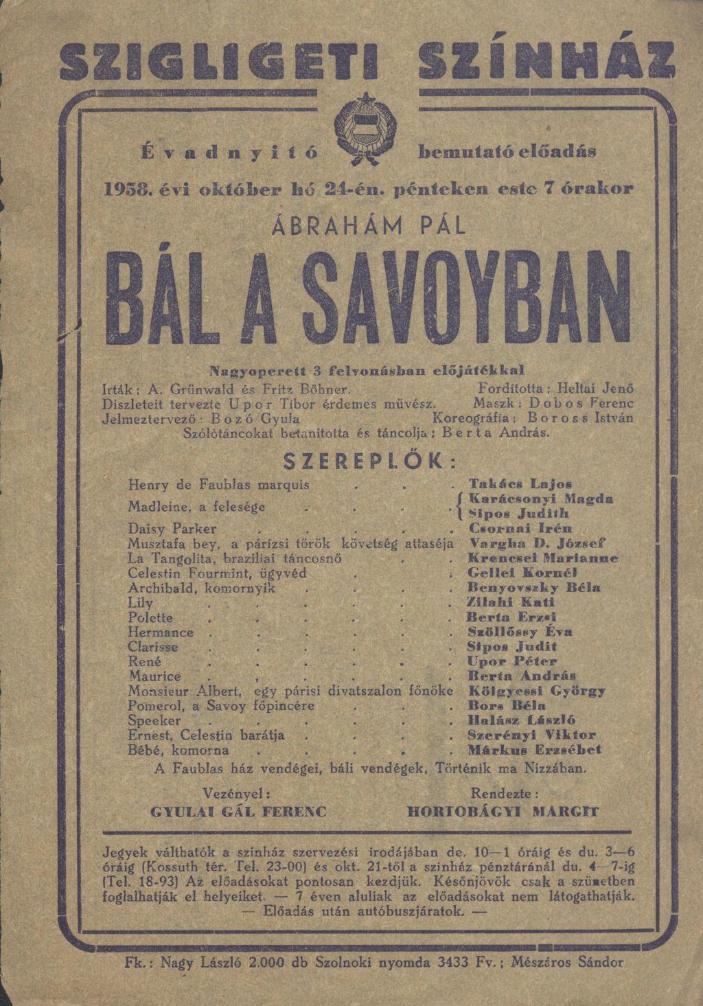 A Szigligeti Színház évadnyitó bemutató előadása. Ábrahám Pál: Bál a Savoyban nagyoperett 3 felvonásban előjátékkal