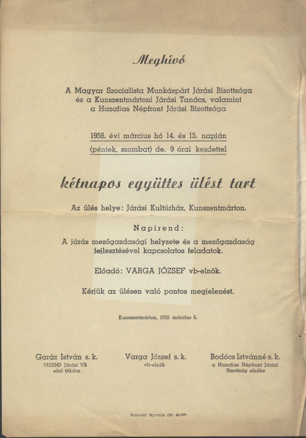 Magyar Szocialista Munkáspárt Járási Bizottsága és a kunszentmártoni Járási Tanács, valamint a Hazafias Népfront Járási Bizottsága kétnapos együttes ülést tart 1958. március 14-15. között