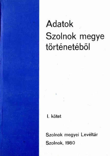 Adatok Szolnok megye történetéből