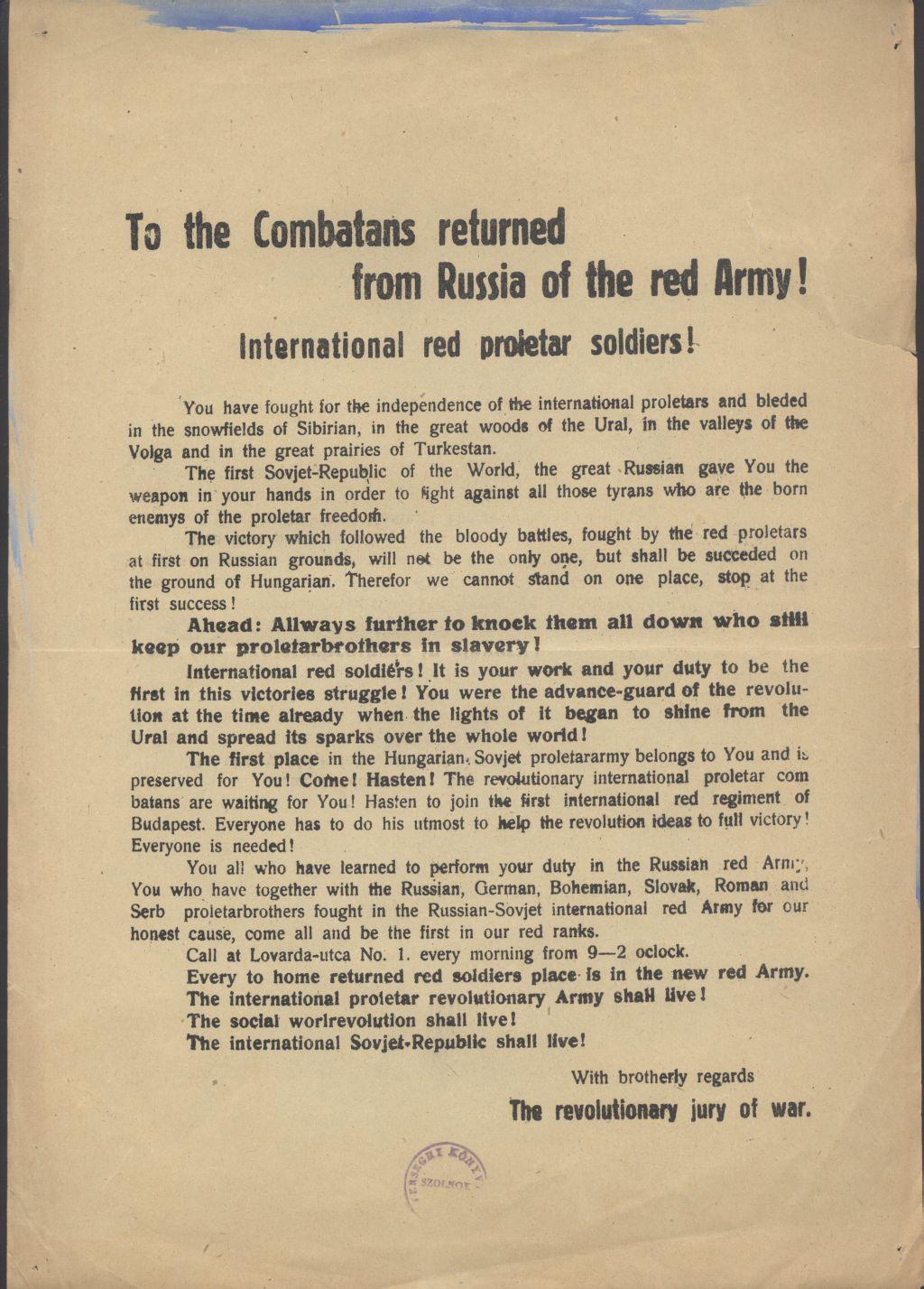 """To the combatans returned from Russia of the Red Army! """"...A harcosok visszatértek!... [...] ... csatlakozz az első nemzetközi vörös ezredhez Budapesten..."""""""