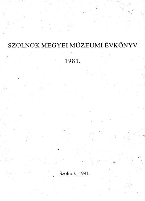 Szolnok megyei múzeumi évkönyv, 1981