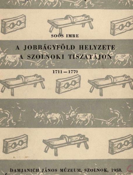A jobbágyföld helyzete a szolnoki Tiszatájon 1711-1770
