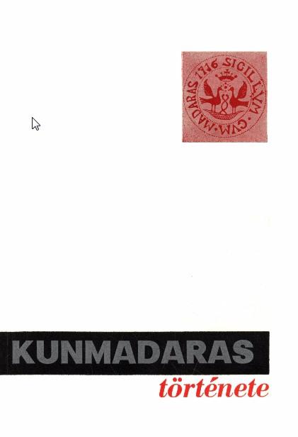 Kunmadaras fejlődéstörténete címlapja