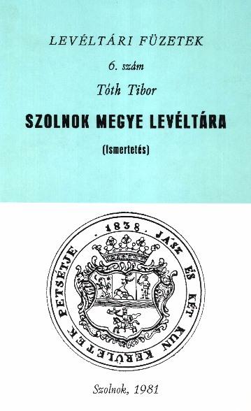 Szolnok megye levéltára ismertető 1981