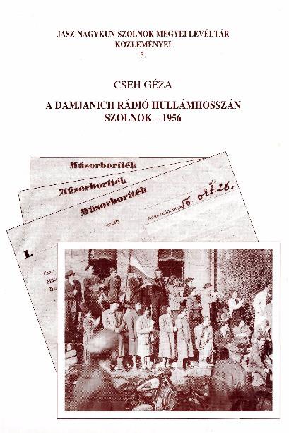 A Damjanich Rádió hullámhosszán, Szolnok 1956