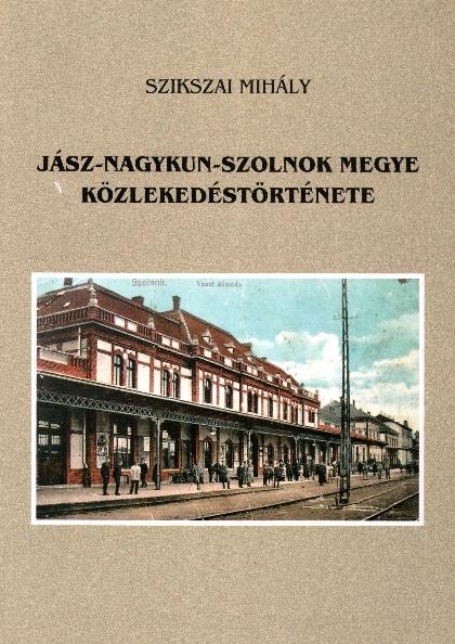 Jász-Nagykun-Szolnok Megye közlekedéstörténete